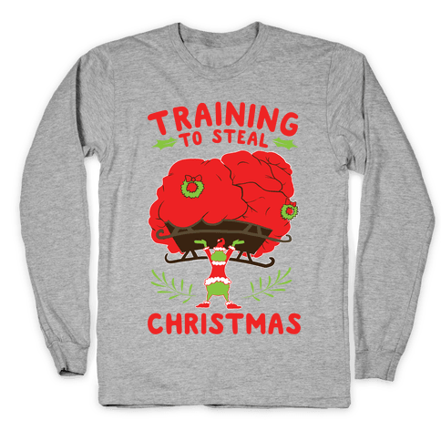Training to Steal Christmas Long Sleeve T-Shirt