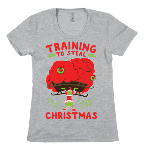 Training to Steal Christmas Womens T-Shirt