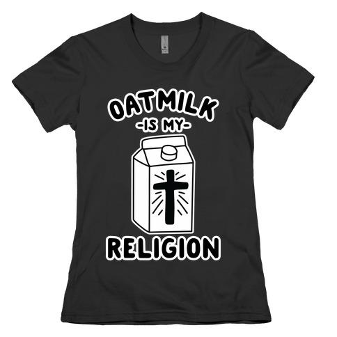Oatmilk Is My Religion Womens T-Shirt