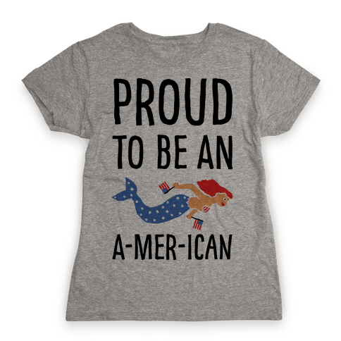 Proud To Be An A-MER-ican Womens T-Shirt