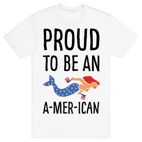 Proud To Be An A-MER-ican Mens/Unisex T-Shirt