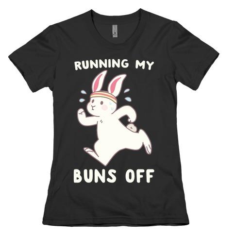 Running My Buns Off Womens T-Shirt