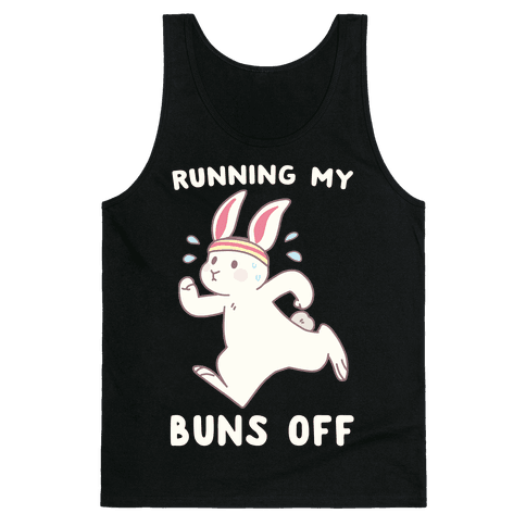 Running My Buns Off Tank Top