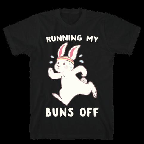 Running My Buns Off Mens/Unisex T-Shirt