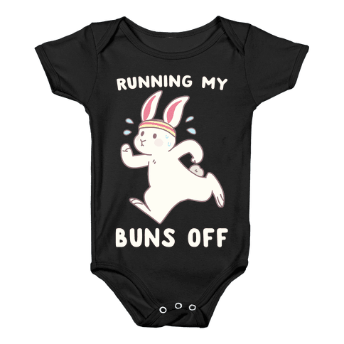 Running My Buns Off Baby Onesy
