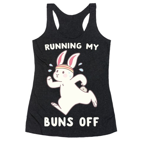 Running My Buns Off Racerback Tank Top
