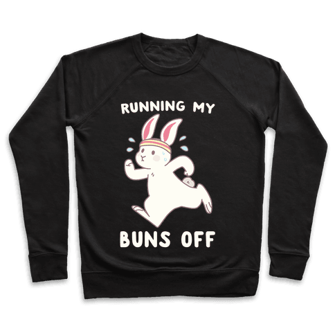 Running My Buns Off Pullover