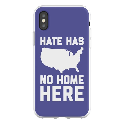 Hate Has No Home Here Phone Flexi-Case