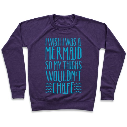 I Wish I Was A Mermaid So My Thighs Wouldn't Chafe White Print Pullover