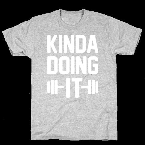 Kinda Doing It (White) Mens T-Shirt