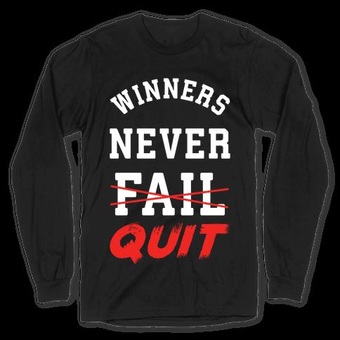 Winners Never Quit Long Sleeve T-Shirt