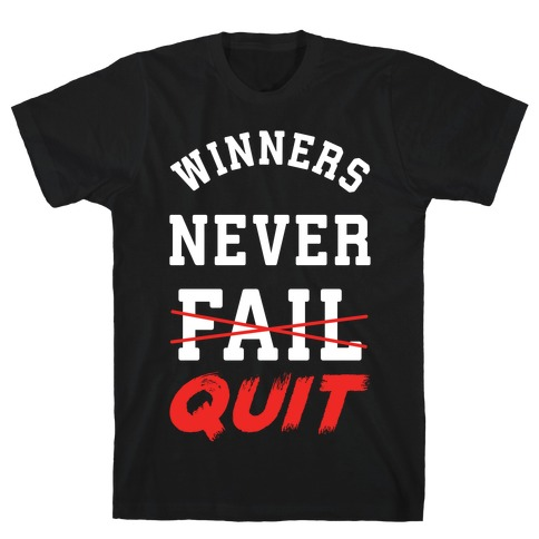 Winners Never Quit T-Shirt