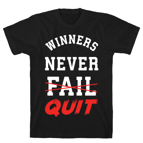 Winners Never Quit Mens T-Shirt