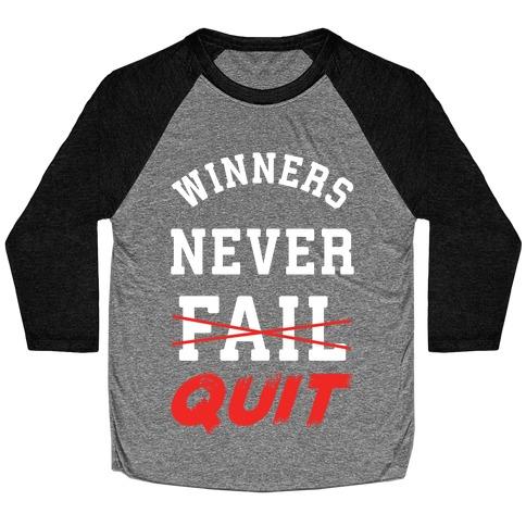 Winners Never Quit Baseball Tee