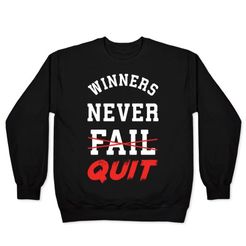Winners Never Quit Pullover