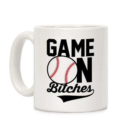 Game On Bitches Baseball Coffee Mug