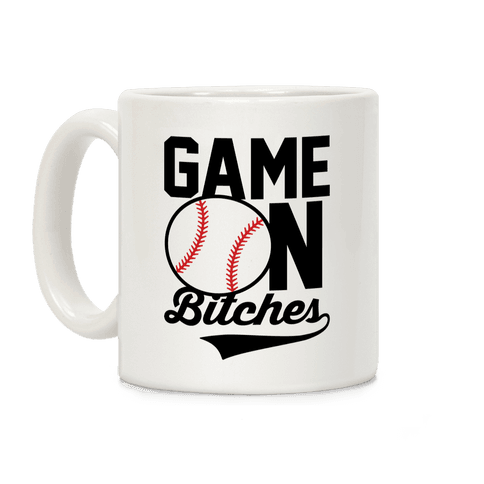 Game On Bitches Baseball Coffee Mug