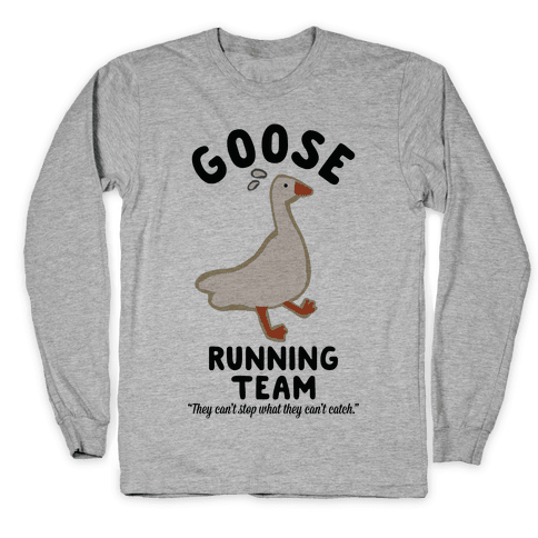 Goose Running Team Long Sleeve T-Shirt