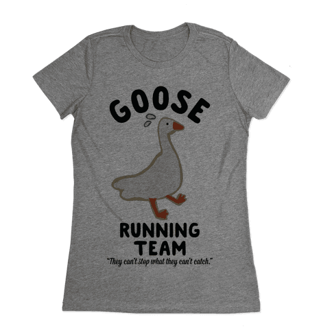 Goose Running Team Womens T-Shirt