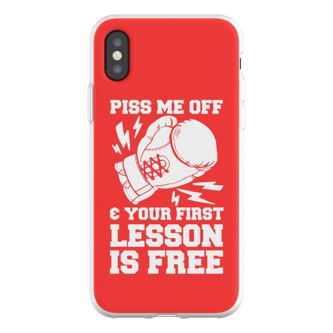 Piss Me Off & Your First Lesson Is Free Phone Flexi-Case