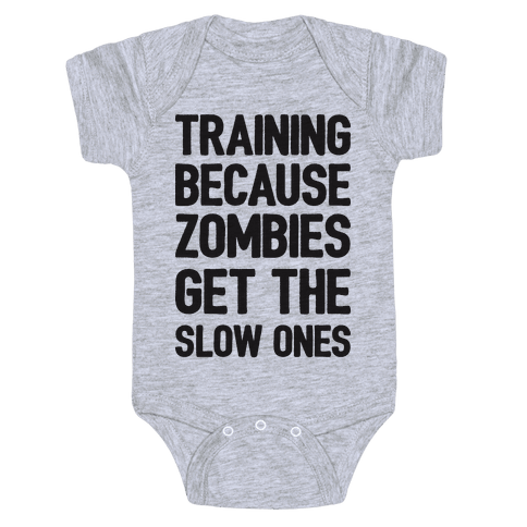 Training Because Zombies Get The Slow Ones Baby Onesy