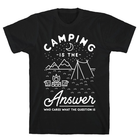 Camping Is The Answer T-Shirt