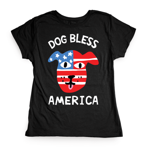 Dog Bless America Womens T-Shirt