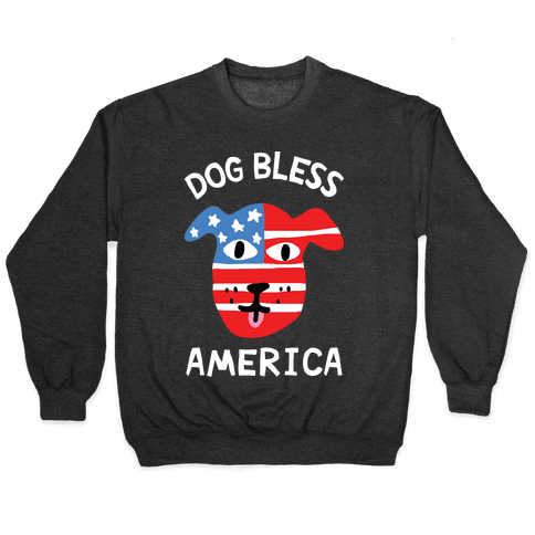 Dog Bless America Pullover