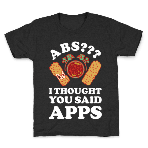 Abs I Thought You Said Apps Kids T-Shirt
