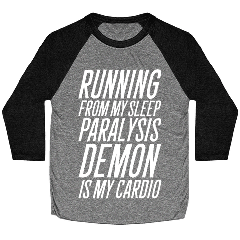 Running From My Sleep Paralysis Demon White Print Baseball Tee
