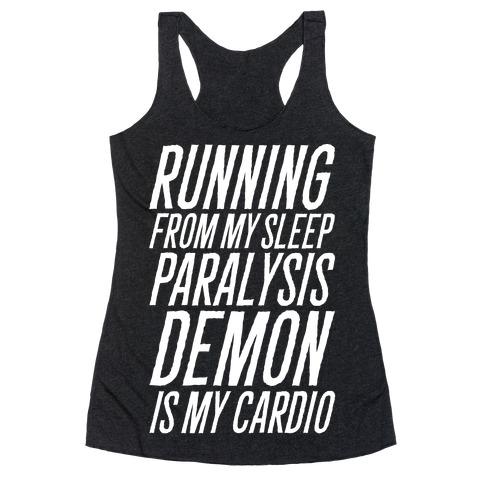 Running From My Sleep Paralysis Demon White Print Racerback Tank Top