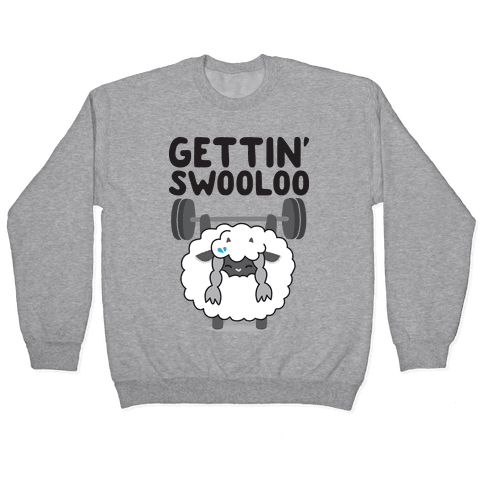Gettin' Swooloo (Swole Wooloo) Pullover