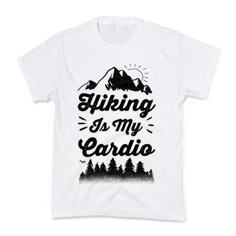 Hiking Is My Cardio Kids T-Shirt