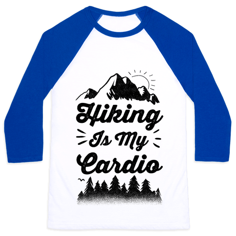 Hiking Is My Cardio Baseball Tee