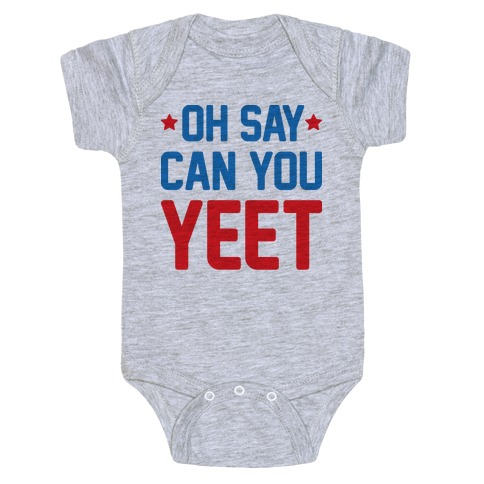 Oh Say Can You Yeet Baby Onesy