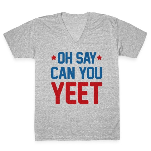 Oh Say Can You Yeet V-Neck Tee Shirt