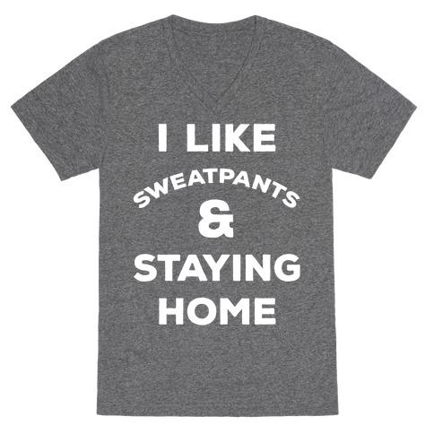 I Like Sweatpants and Staying Home V-Neck Tee Shirt