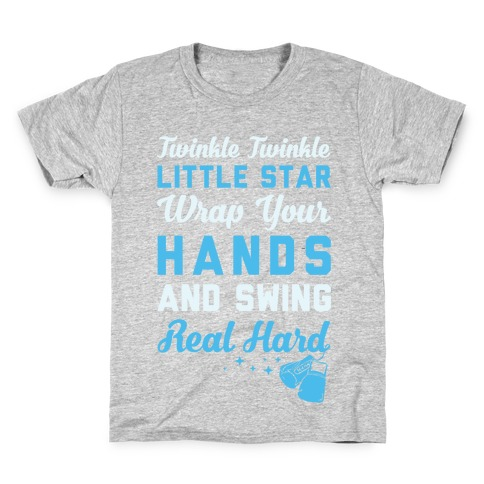 Twinkle Twinkle Little Star Wrap Your Hands And Swing Real Hard Kids T-Shirt