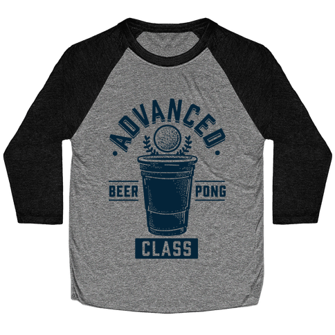 Advanced Beer Pong Class Baseball Tee