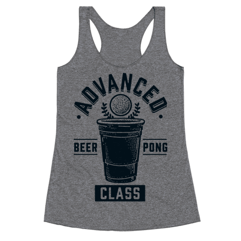 Advanced Beer Pong Class Racerback Tank Top