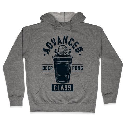Advanced Beer Pong Class Hooded Sweatshirt