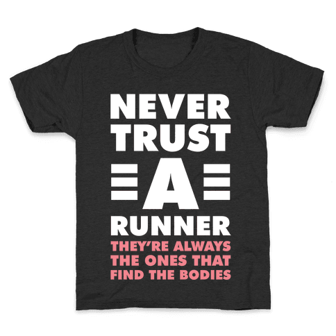 Never Trust a Runner Kids T-Shirt