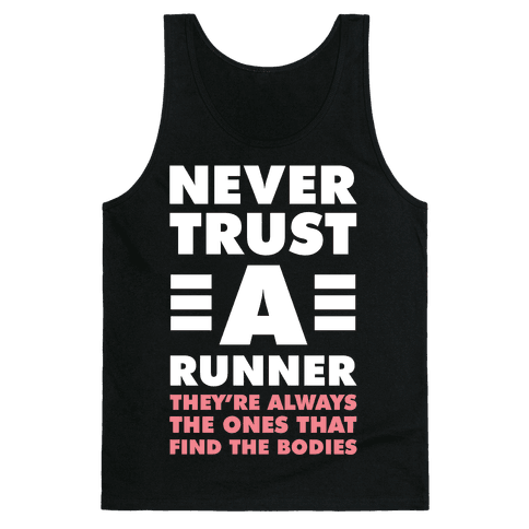 Never Trust a Runner Tank Top