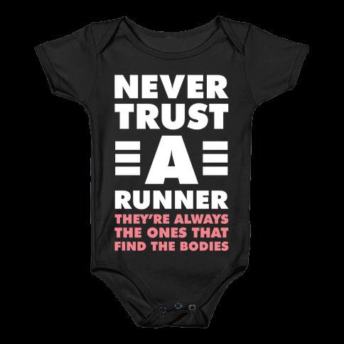 Never Trust a Runner Baby Onesy