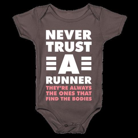 Never Trust a Runner Baby One-Piece