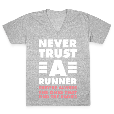 Never Trust a Runner V-Neck Tee Shirt