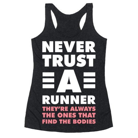 Never Trust a Runner Racerback Tank Top