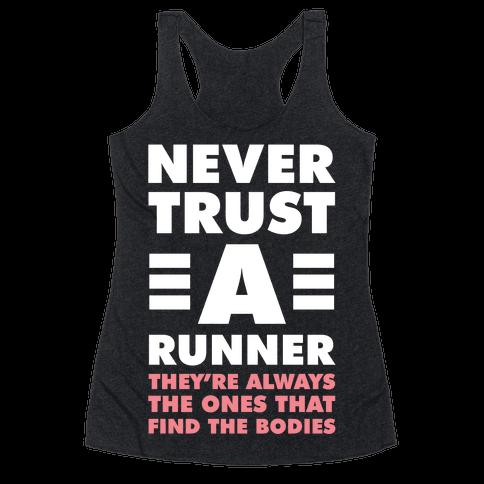 Never Trust a Runner Racerback Tank Top