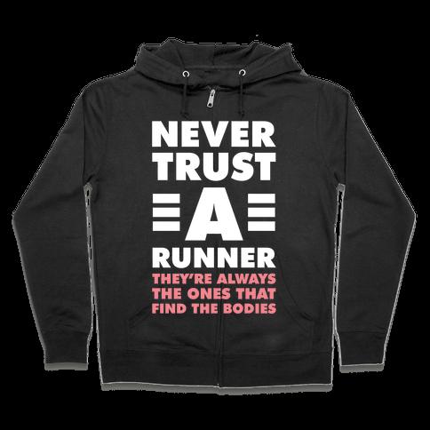 Never Trust a Runner Zip Hoodie