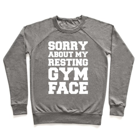 Sorry About My Resting Gym Face White Print Pullover